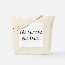 The Rumors are True Tote Bag