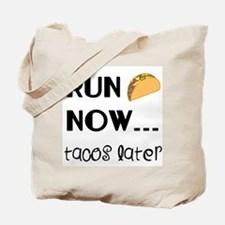 Run Now, Tacos Later Tote Bag