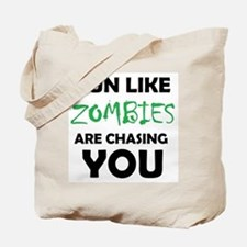 Run Like Zombies are Chasing You Tote Bag
