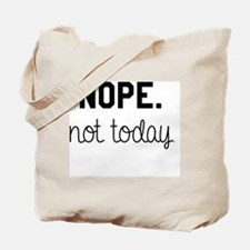 Not Today Mug Tote Bag