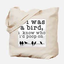 If I was a Bird Tote Bag