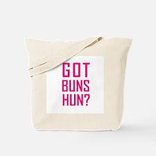 Got Buns Hun? Tote Bag