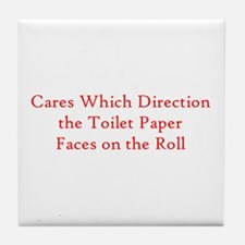 Cares Which Direction Toilet Paper Fa Tile Coaster