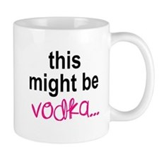 This Might Be Vodka Mugs