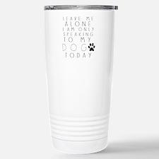Speaking to My Dog Stainless Steel Travel Mug