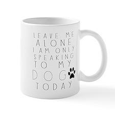 Speaking to My Dog Mugs