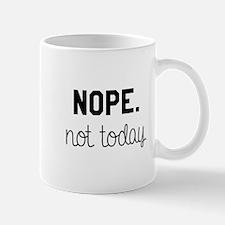 Not Today Mug Mugs