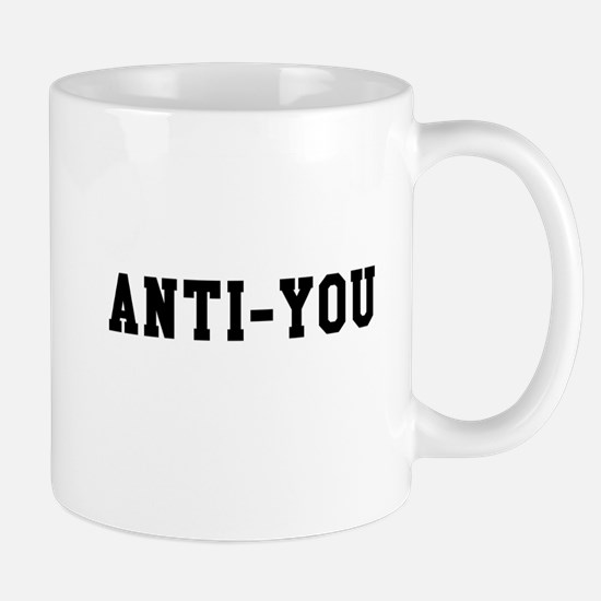 Anti-You Mugs