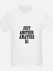 just another amature DJ T-Shirt