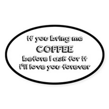If You Bring Me Coffee Decal
