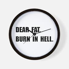 Dear Fat Burn Hell Wall Clock
