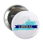 True Blue Kentucky LIBERAL Button