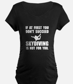 Skydiving Not For You Maternity T-Shirt