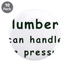 "Plumbers can handle the pressure 3.5"" Button (10 p"