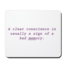 A clear conscience is usually Mousepad