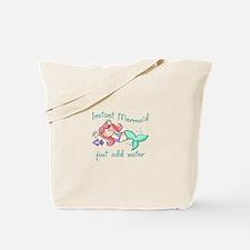 INSTANT MERMAID Tote Bag