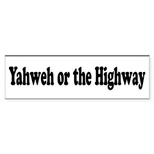 Yahweh or the Highway Bumper Car Sticker