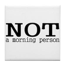 Not A Morning Person Tile Coaster
