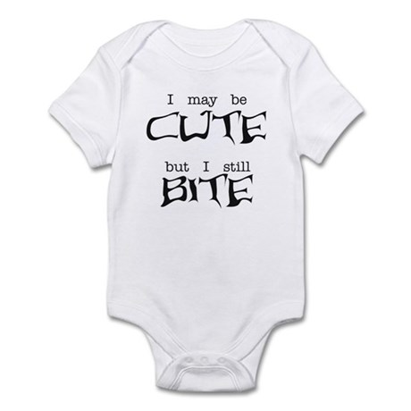 I May Be Cute Infant Bodysuit