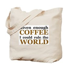 Given Enough Coffee Tote Bag