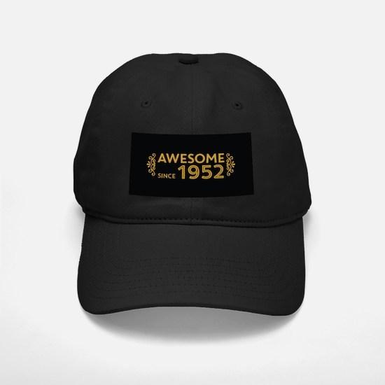 Awesome Since 1952 Baseball Hat