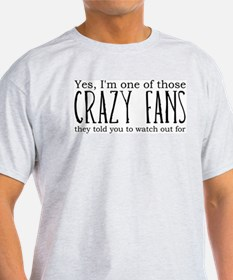 One of Those Crazy Fans T-Shirt