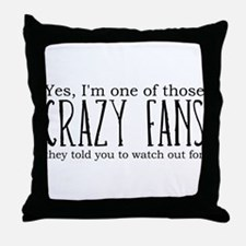 One of Those Crazy Fans Throw Pillow
