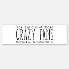 One of Those Crazy Fans Bumper Bumper Bumper Sticker