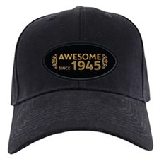 Awesome Since 1945 Baseball Hat