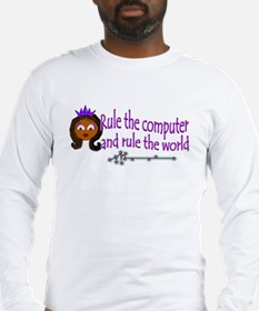 Long Sleeve T - rule the computer, rule the world