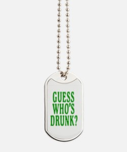 Guess Who's Drunk Dog Tags