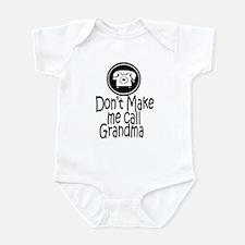Don't Make Me Call Grandma Infant Bodysuit