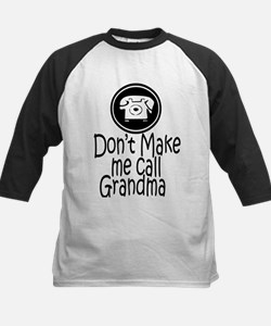 Don't Make Me Call Grandma Tee