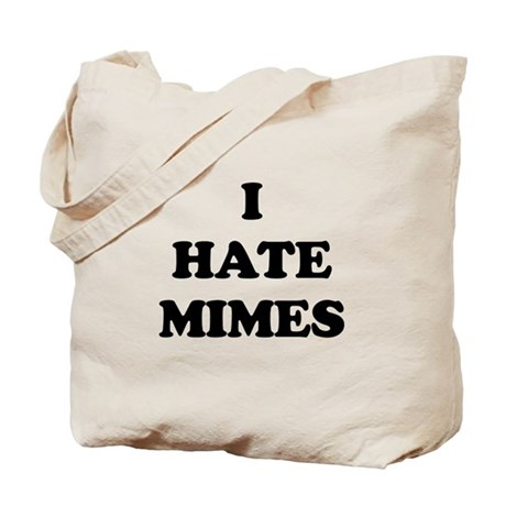 I Hate Mimes - Tote Bag