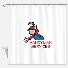 HANDYMAN SERVICES Shower Curtain