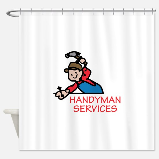 HANDYMAN SERVICES Shower Curtain