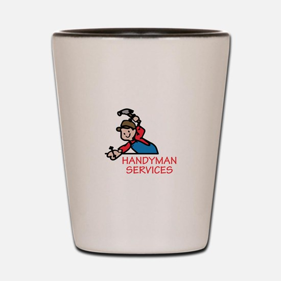 HANDYMAN SERVICES Shot Glass