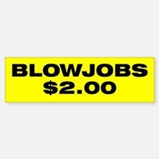 Blowjobs $2.00 Bumper Bumper Stickers