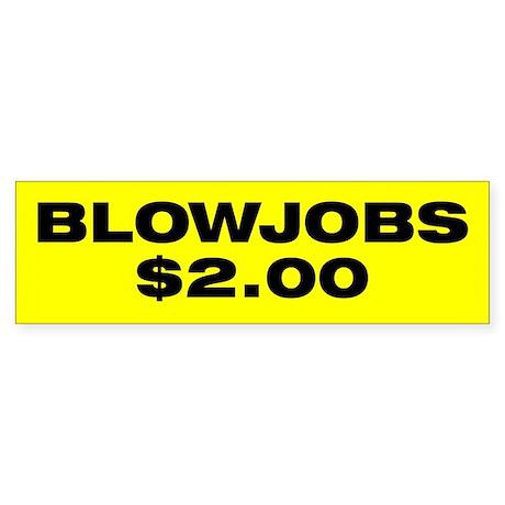 Blowjobs $2.00 Bumper Sticker
