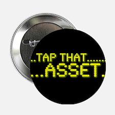 Tap That Asset Button