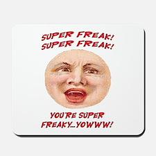 SUPER FREAK Mousepad