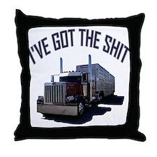 I've Got The Shit Throw Pillow