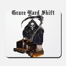 Grave Yard Shift Mousepad