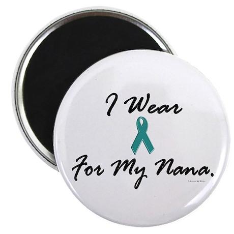 "I Wear Teal For My Nana 1 2.25"" Magnet (10 pack)"