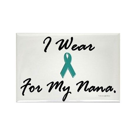 I Wear Teal For My Nana 1 Rectangle Magnet