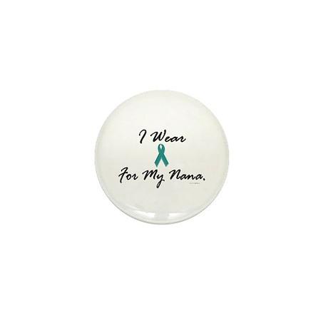 I Wear Teal For My Nana 1 Mini Button