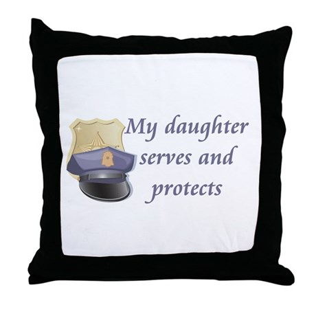 My daughter protects and serv Throw Pillow
