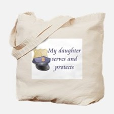 My daughter protects and serv Tote Bag