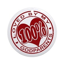 100% Loved By My Godparents Ornament (Round)