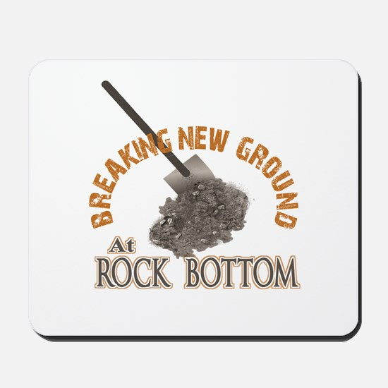 Breaking New Ground At Rock Bottom Mousepad
